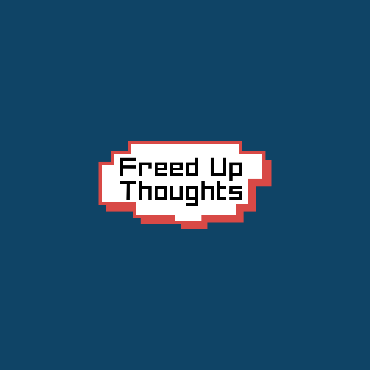 Freed Up Thoughts